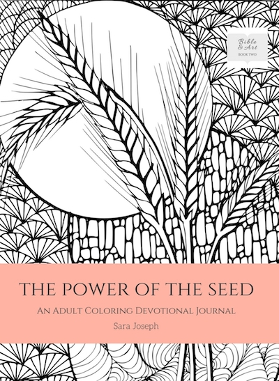 The Power of the Seed: An Adult Coloring Devotional Journal, Sara Joseph